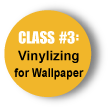 Vinylizing for Wallpaper